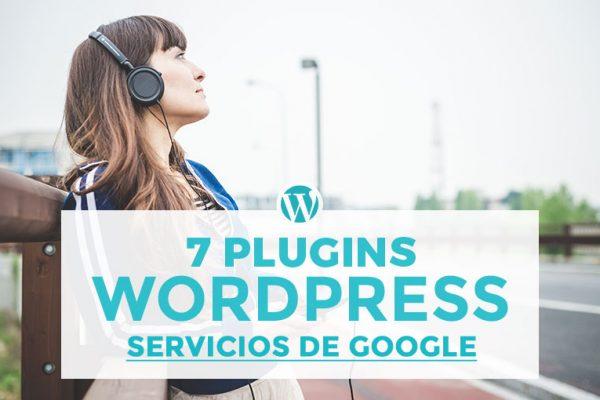 Los 7 mejores plugins para integrar servicios de Google con WordPress