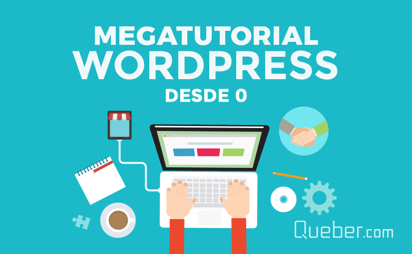 Mega Tutorial WordPress desde cero - Queber Digital